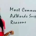 Most Common Reasons Why AdWords Suspends Advertisers