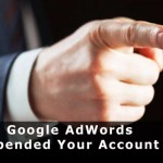 Why Google AdWords Suspended Your Account
