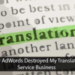 How AdWords Destroyed My Translation Service Business
